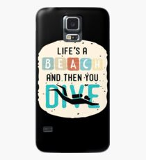 Life is a Beach and Then you Dive Case/Skin for Samsung Galaxy