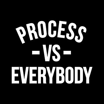 Process vs Everybody by CCThreads