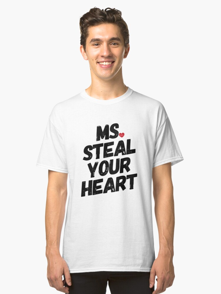 Ms Steal Your Heart Valentine S Day Love Couple Tee Classic T