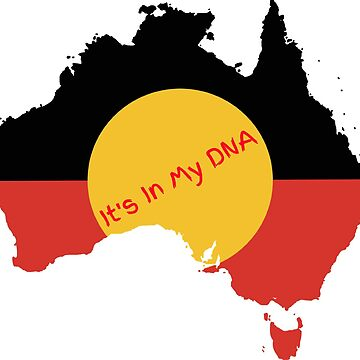 Australian Aboriginal Flag - Its in my DNA by Taz-Clothing