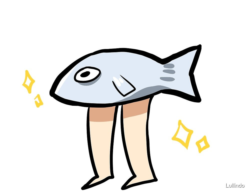 Quot Fish With Legs Quot By Lullindo Redbubble
