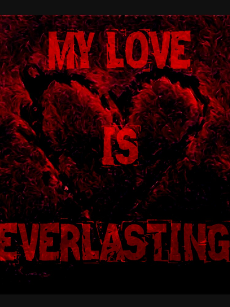 MY LOVE IS EVERLASTING RED AND BLACK DESIGN  by cutehuur