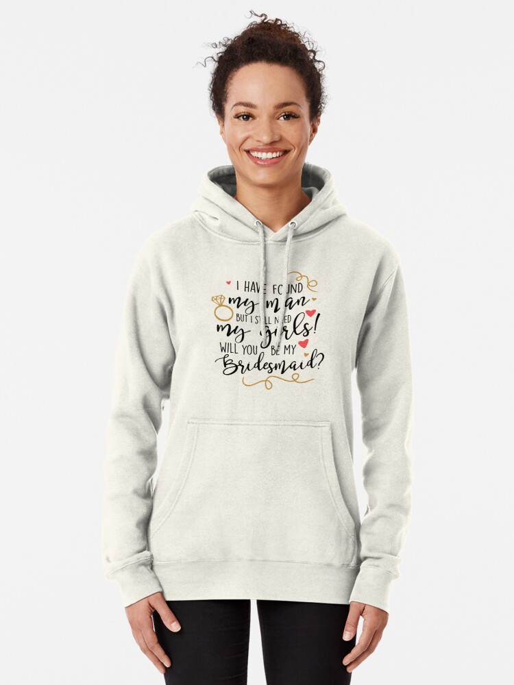 Alternate view of will you be my bridesmaid Pullover Hoodie