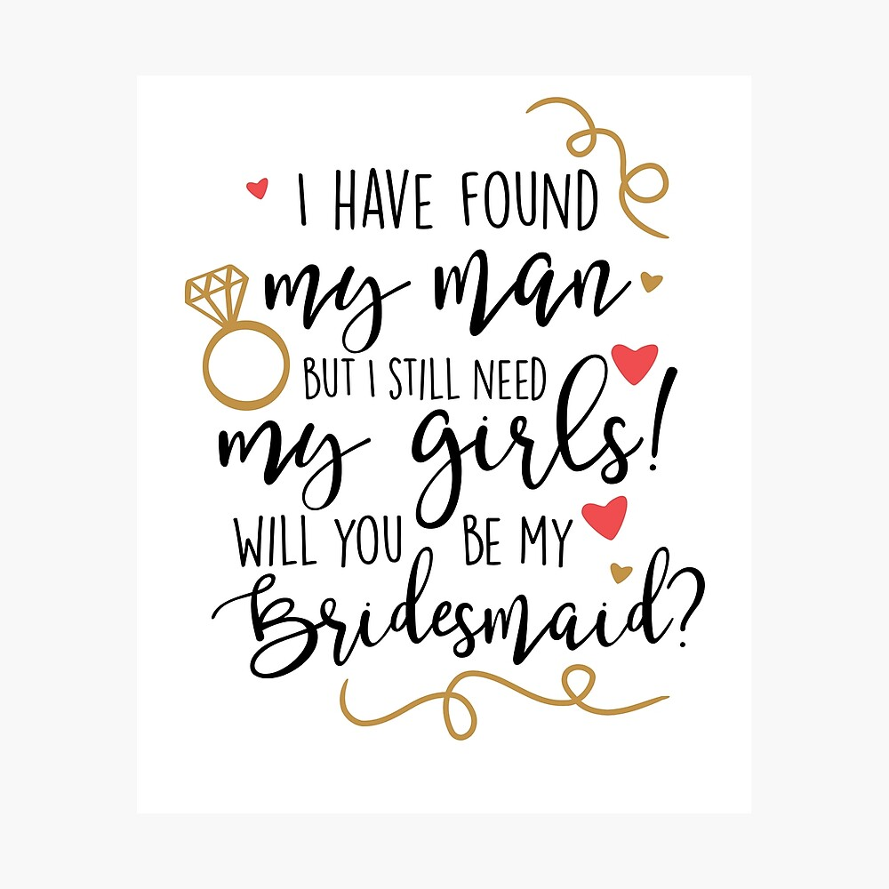 will you be my bridesmaid Photographic Print