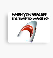 Shark's Wake Up Face! Canvas Print