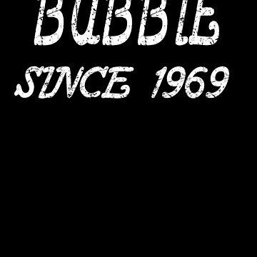Bubbie Since 1969 de GoOsiris