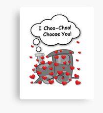 I Choo Choo Choose You Shirt Canvas Print