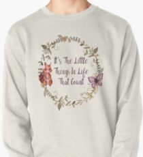 The Little Things In Life  Pullover