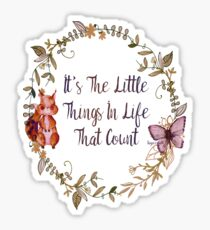 The Little Things In Life  Sticker