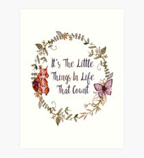 The Little Things In Life  Art Print