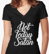 Not Today Satan Funny White Women's Fitted V-Neck T-Shirt