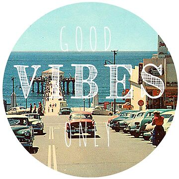 Good Vibes Only by clarafornia