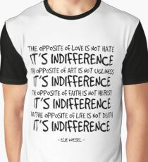 Indifference Quote - Elie Wiesel Graphic T-Shirt
