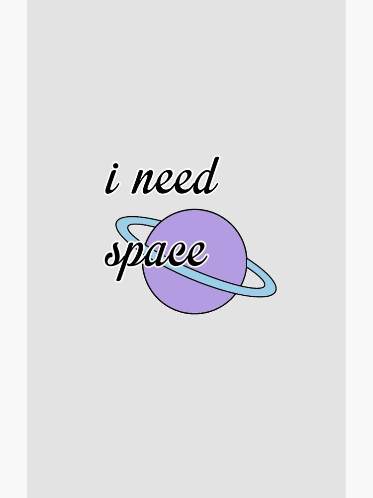 I Need Space (Purple) by meanicolexx
