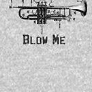 Blow Me by pelegrin