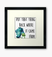 Put That Thing Back Where It Came From: A Musical Framed Print