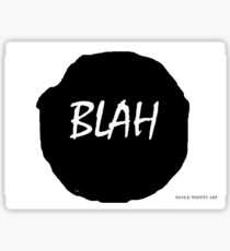 BLAH I Sticker