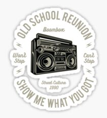 Old School Reunion - Show Me What You Got! Sticker