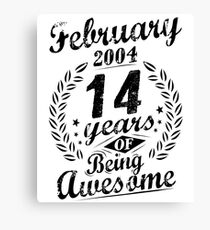 February 2004 Fourteen Years of Being Awesome 14th Bday Canvas Print