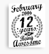 February 2006 Twelve Years of Being Awesome 12th Bday Canvas Print