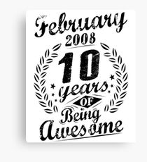 February 2008 Ten Years of Being Awesome 10th Bday Canvas Print