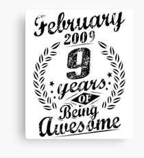 February 9th Birthday 2009 9 Years Of Being Awesome Canvas Print
