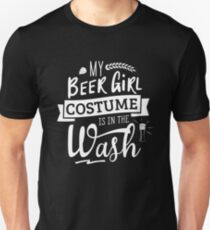 Funny Oktoberfest Gift: Beer Girl Costume Is In The Wash Unisex T-Shirt
