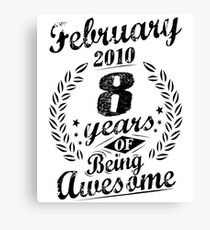 February 2010 8 Years of Being Awesome 8th Bday Gift Canvas Print