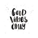 Good Vibes Only - Black and white hand lettered quote by lifeidesign