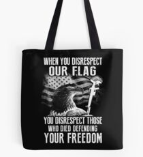 American Veteran – Don't disrespect our flag Tote Bag