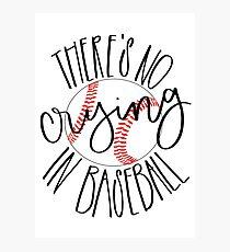 No crying in baseball Photographic Print