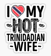 I Love My HOT Trinidadian Wife - Cute Trinidad and Tobago Couples Romantic Love T-Shirts & Stickers Sticker