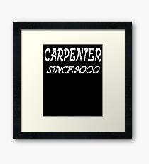 Carpenter Since 2000 Framed Print