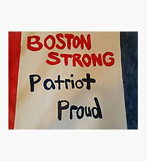 Boston STRONG Patriot PROUD Photographic Print