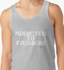 Addicted To Fashion Tank Top