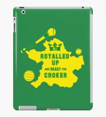 All Royalled Up And Ready For Croker iPad Case/Skin