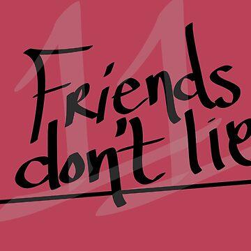 friends dont lie - eleven by chipsandsalsa