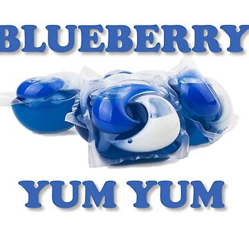 blueberry yum yum, tide pods shirt  by Matt22blaster