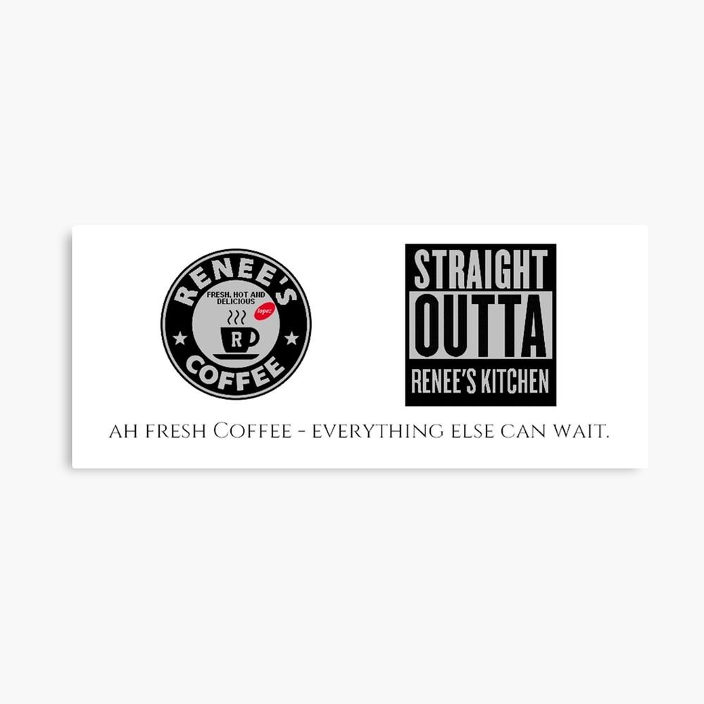 I Love Renees Coffee 1 Fan Club white coffee mug 4401 Canvas Print