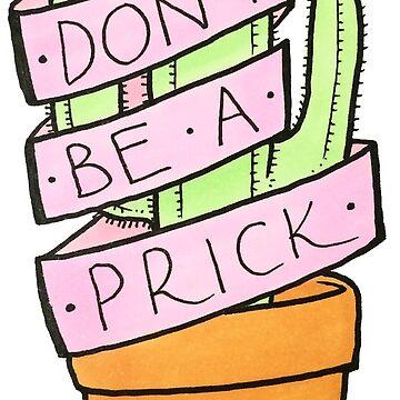 Don't Be A Prick by natsymons