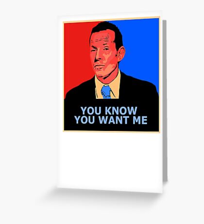 You know you want me Greeting Card