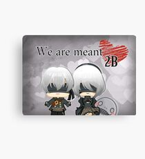 We are meant 2B! Canvas Print