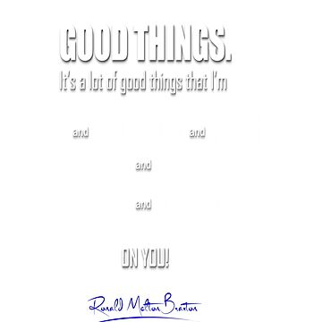 GOOD THINGS by RellICatone