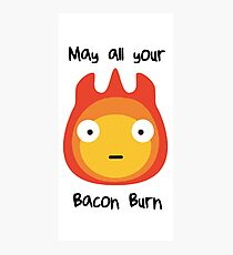 Howls moving castle - Calcifer - May all your bacon burn. Photographic Print