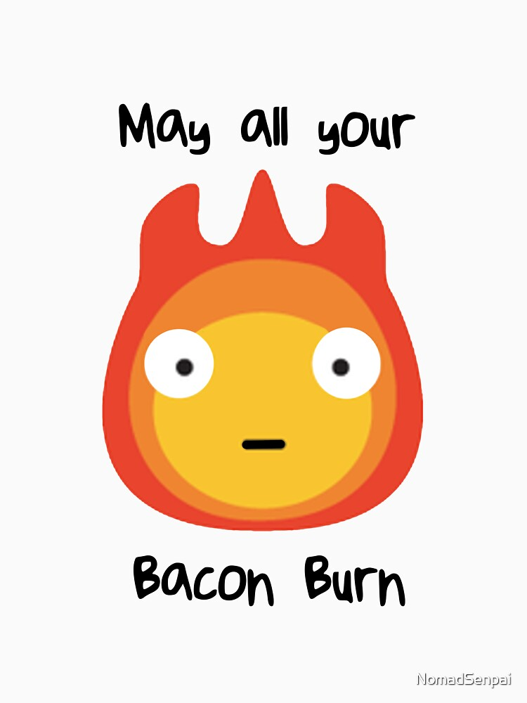 Howls moving castle - Calcifer - May all your bacon burn. by NomadSenpai