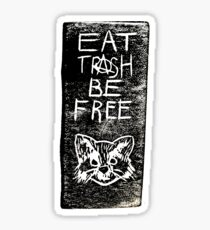 EAT TRASH BE FREE Sticker