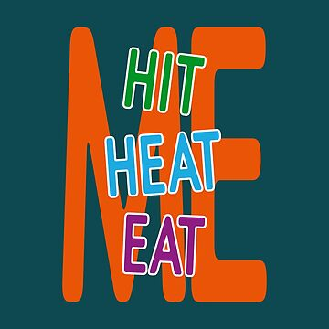 "Colorful text ""Hit me, heat me, eat me"" on transparent background. To be used for T-shirts, cards, stickers, etc. by MaxalTamor"