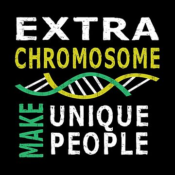 Extra Chromosome Make Unique People by SmartStyle