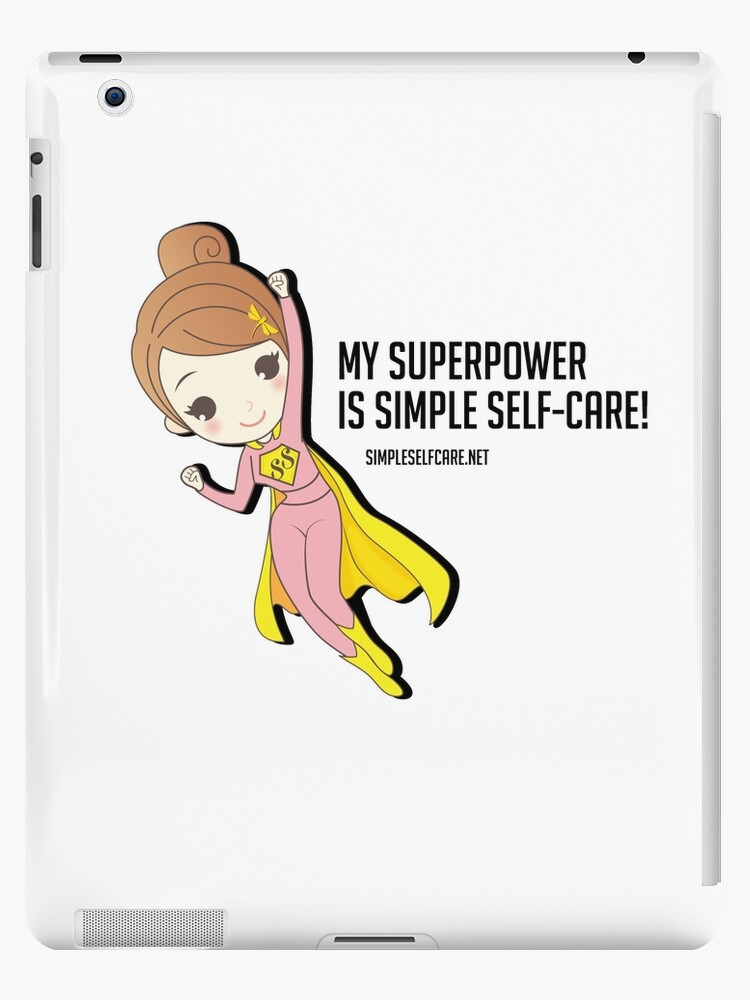 'My Superpower is Simple Self-Care' iPad Case/Skin by simpleselfcare
