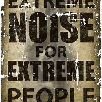 Extreme Noise for Extreme People by drizzd